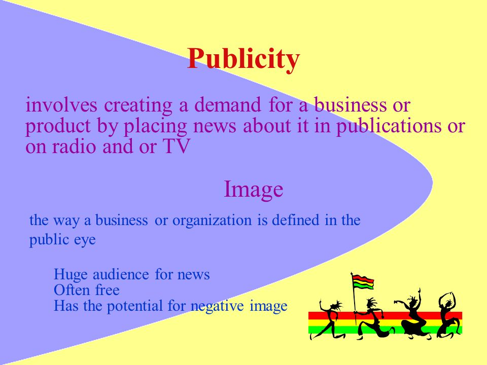 Publicity involves creating a demand for a business or product by placing news about it in publications or on radio and or TV Image the way a business