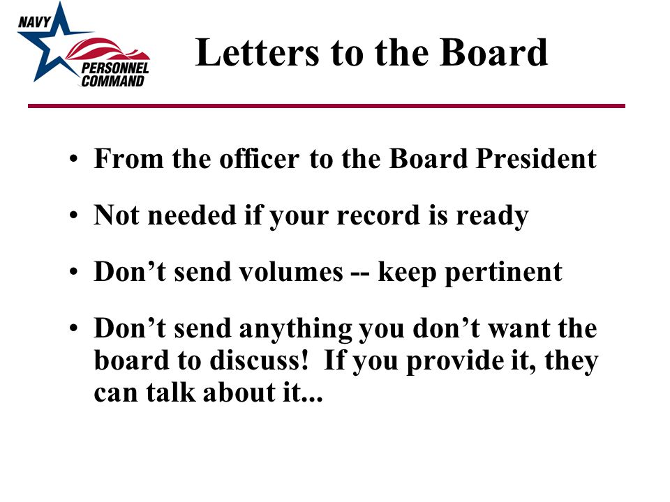 Letters to the Board From the officer to the Board President Not needed if your record is ready Dont send volumes -- keep pertinent Dont send anything
