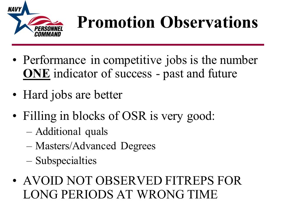Promotion Observations Performance in competitive jobs is the number ONE indicator of success - past and future Hard jobs are better Filling in blocks