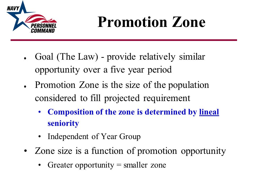 l Opportunity: Chance of selection (determines zone size) l Selection Rate: % of all officers selected for promotion l Max.