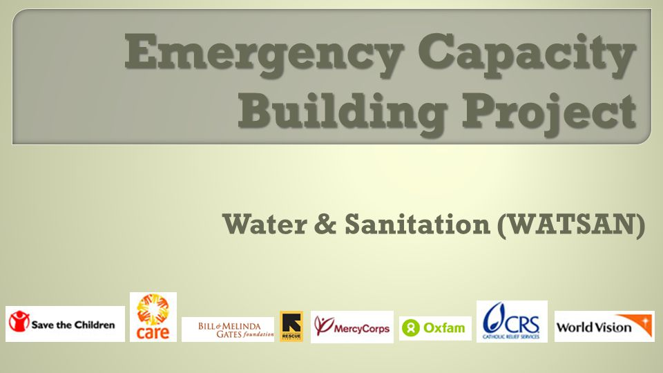 Emergency Capacity Building Project Water & Sanitation (WATSAN)