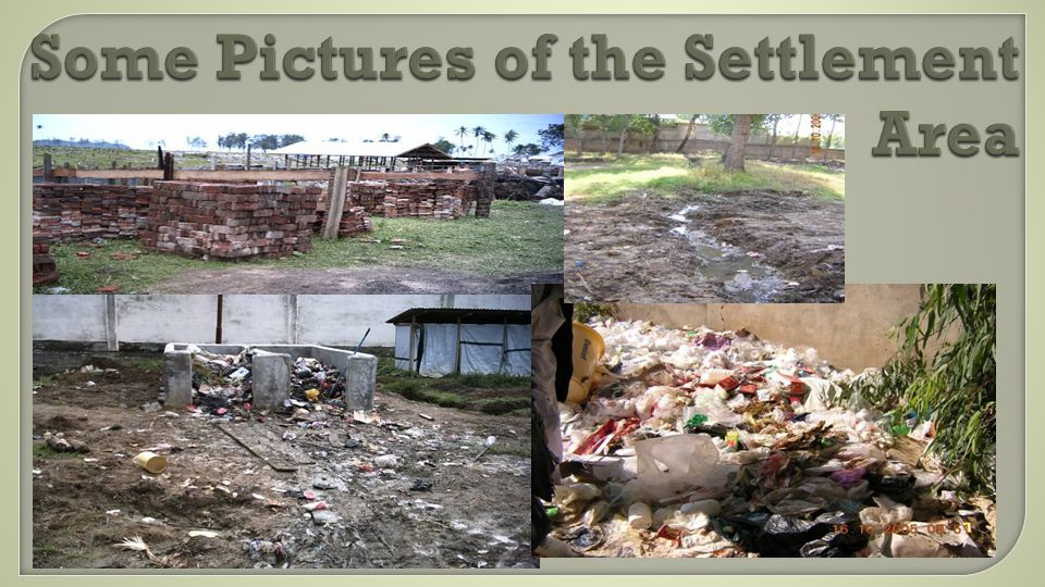 Some Pictures of the Settlement Area