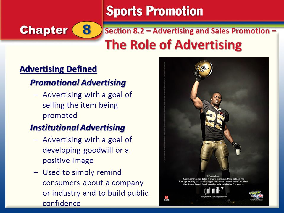 Section 8.2 – Advertising and Sales Promotion – The Role of Advertising Advertising Defined Promotional Advertising –Advertising with a goal of sellin