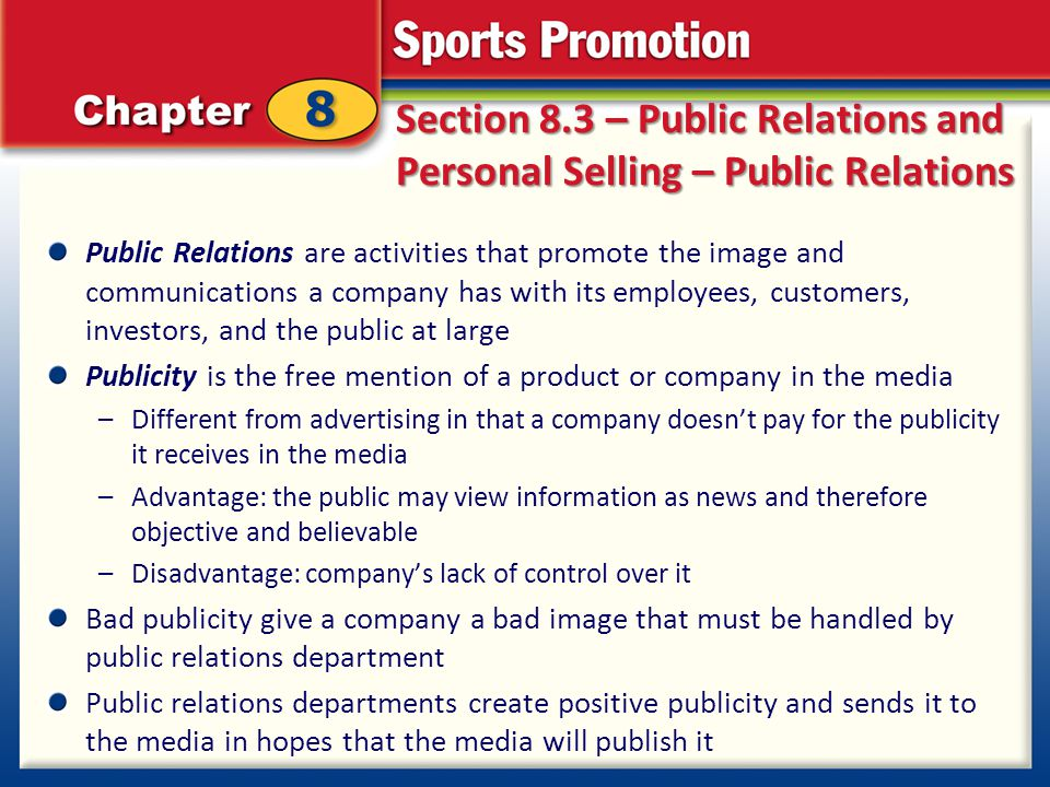 Section 8.3 – Public Relations and Personal Selling – Public Relations Public Relations are activities that promote the image and communications a com