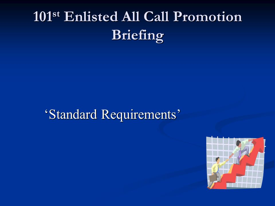101 st Enlisted All Call Promotion Briefing Standard Requirements
