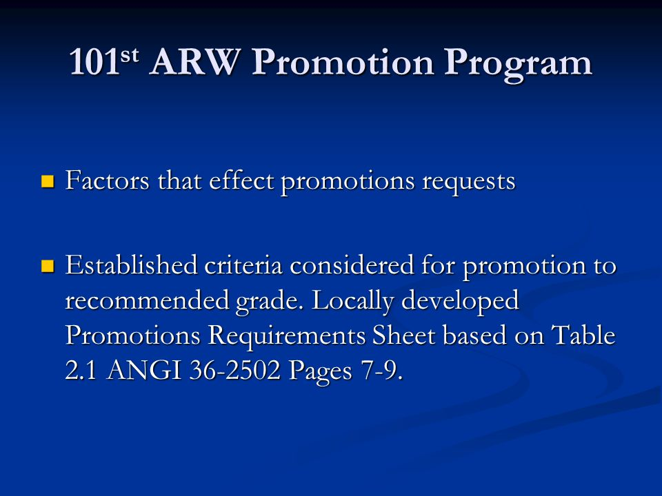 101 st ARW Promotion Program Factors that effect promotions requests Factors that effect promotions requests Established criteria considered for promo