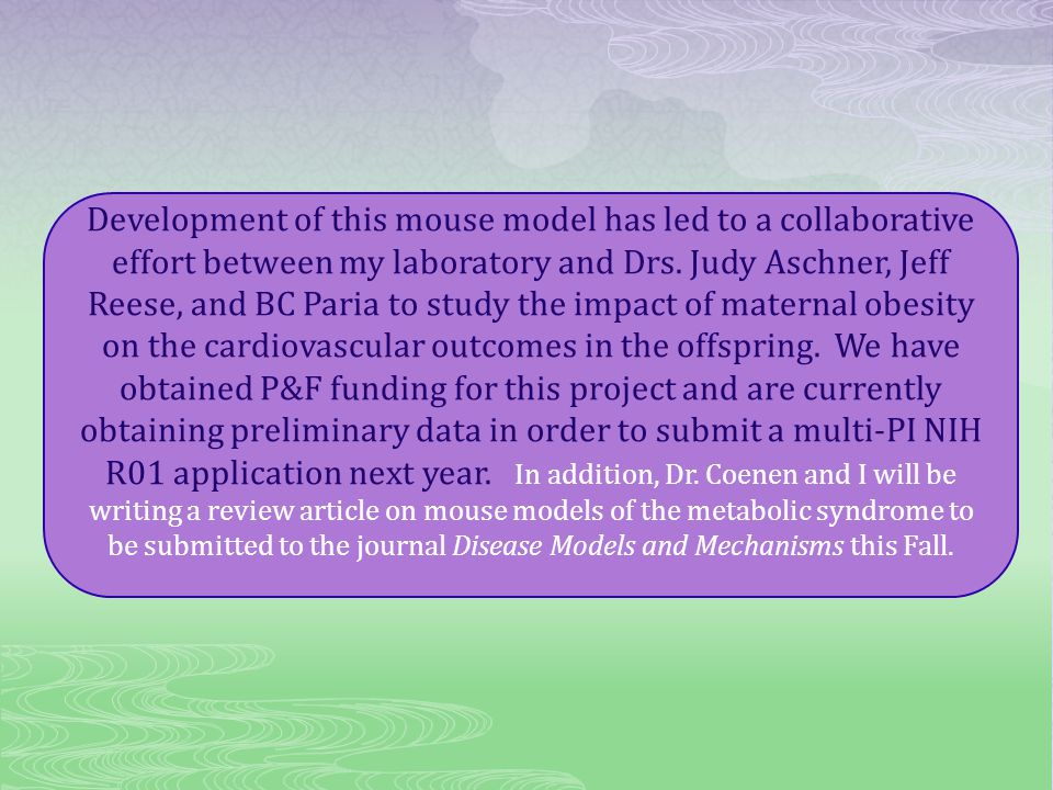 Development of this mouse model has led to a collaborative effort between my laboratory and Drs.