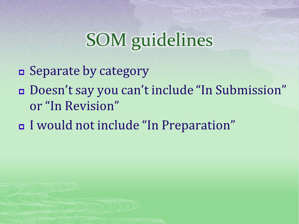 Separate by category Doesnt say you cant include In Submission or In Revision I would not include In Preparation