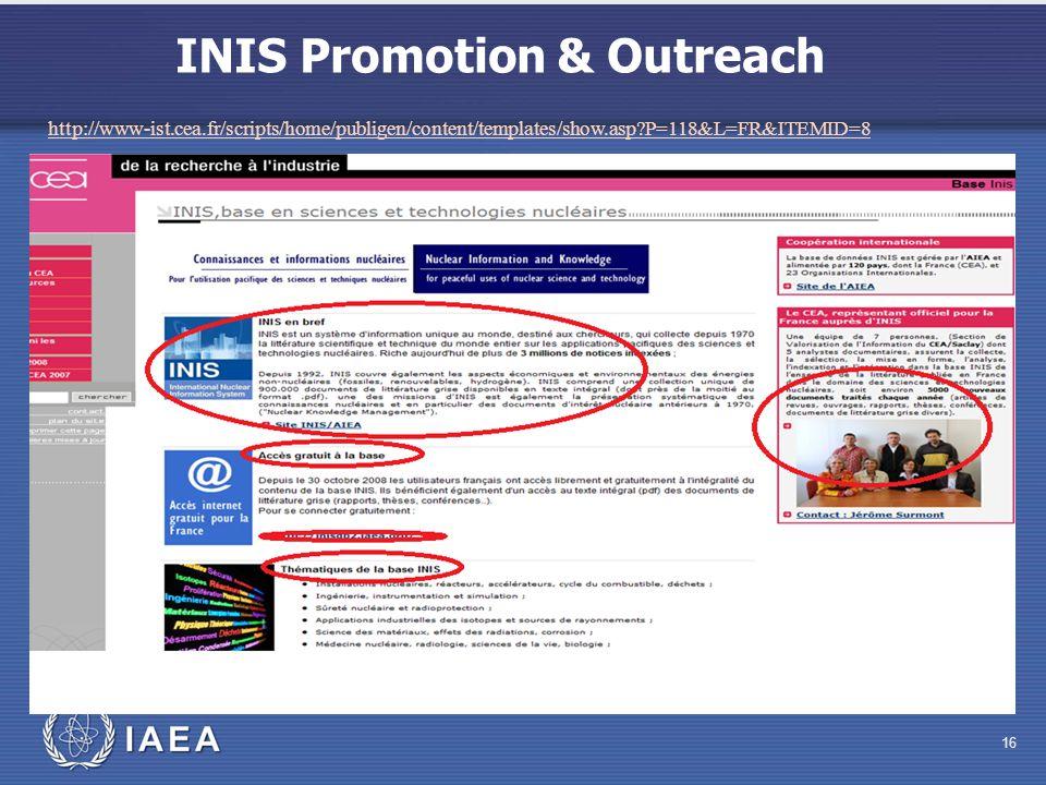 INIS Promotion & Outreach 16 http://www-ist.cea.fr/scripts/home/publigen/content/templates/show.asp?P=118&L=FR&ITEMID=8