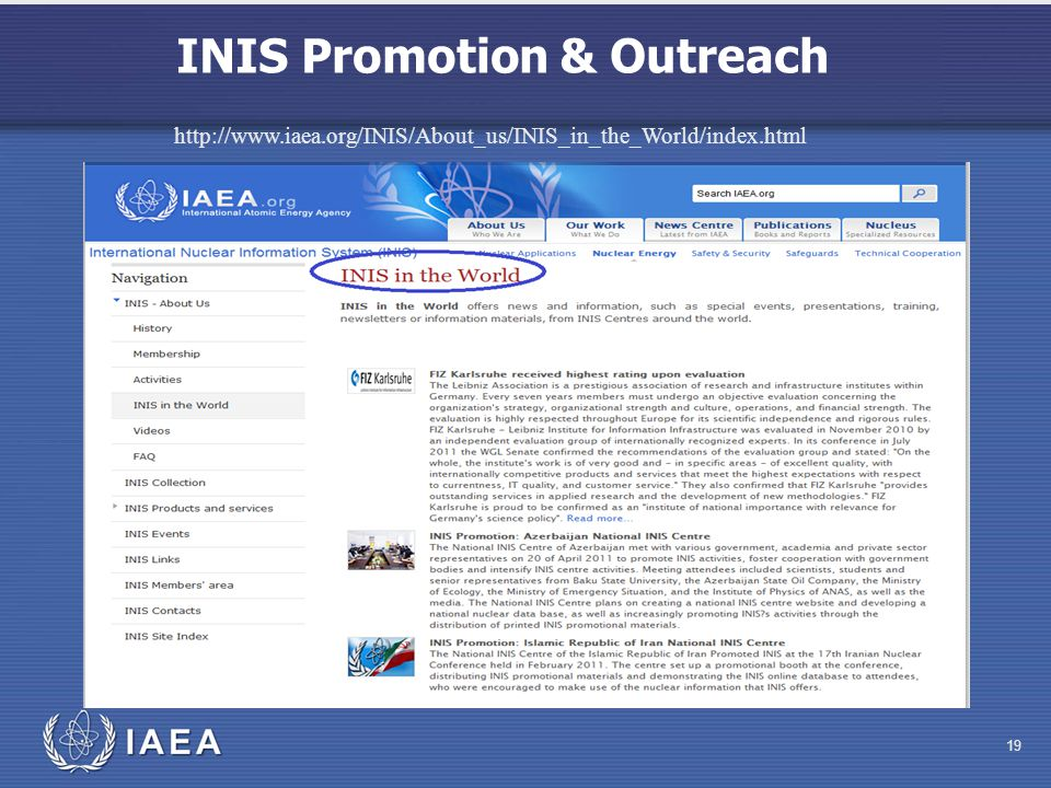 INIS Promotion & Outreach 19 http://www.iaea.org/INIS/About_us/INIS_in_the_World/index.html