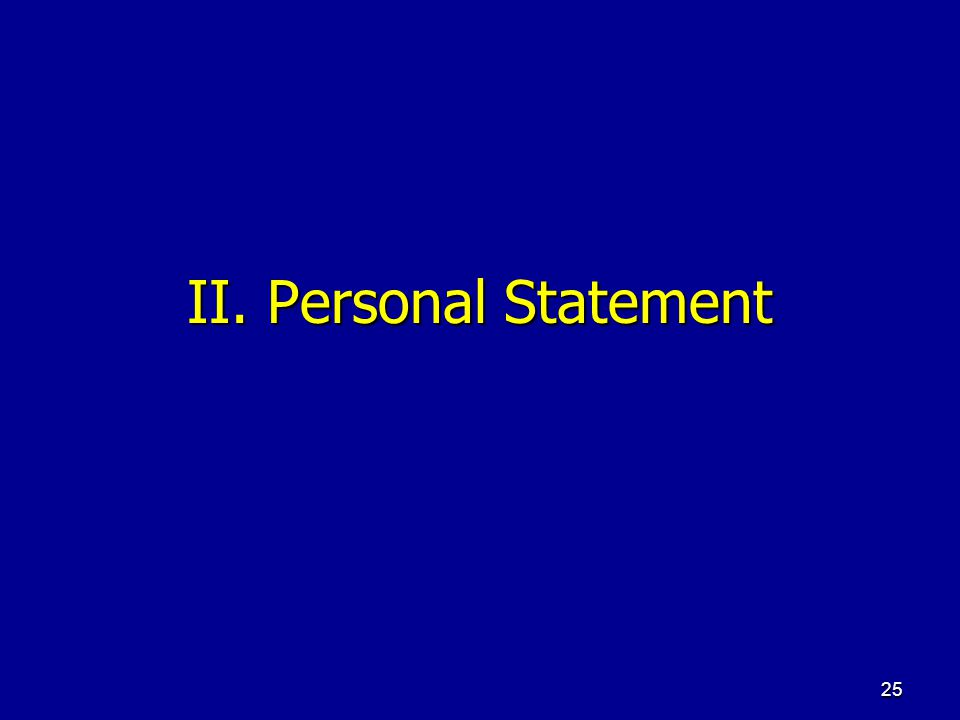 25 II. Personal Statement