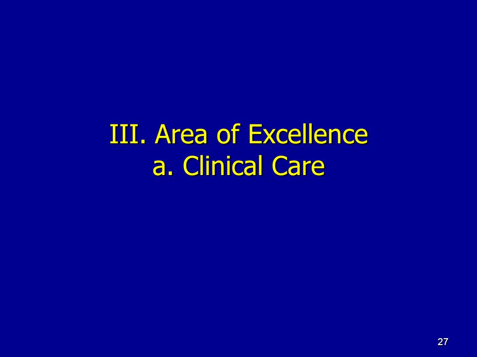27 III. Area of Excellence a. Clinical Care