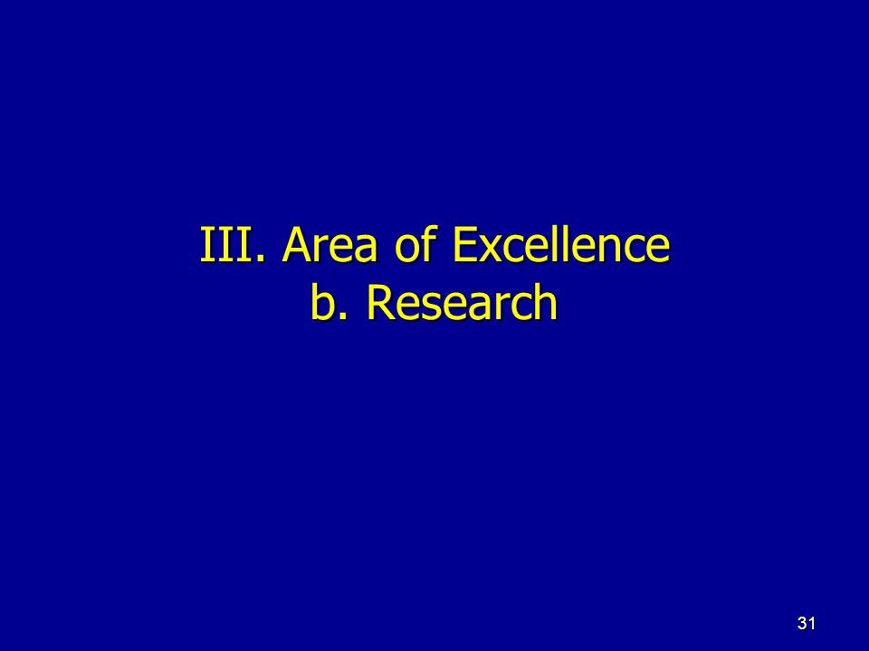 31 III. Area of Excellence b. Research