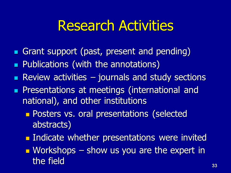 33 Research Activities Grant support (past, present and pending) Grant support (past, present and pending) Publications (with the annotations) Publica