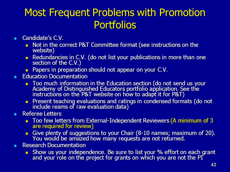 42 Most Frequent Problems with Promotion Portfolios Candidates C.V. Candidates C.V. Not in the correct P&T Committee format (see instructions on the w