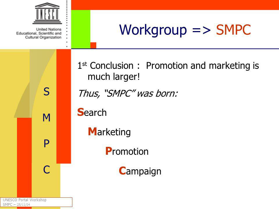 Workgroup => SMPC 1 st Conclusion : Promotion and marketing is much larger.