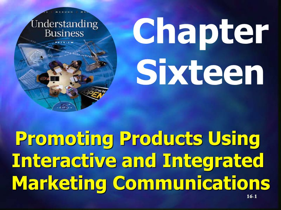16-1 Chapter Sixteen Promoting Products Using Interactive and Integrated Marketing Communications