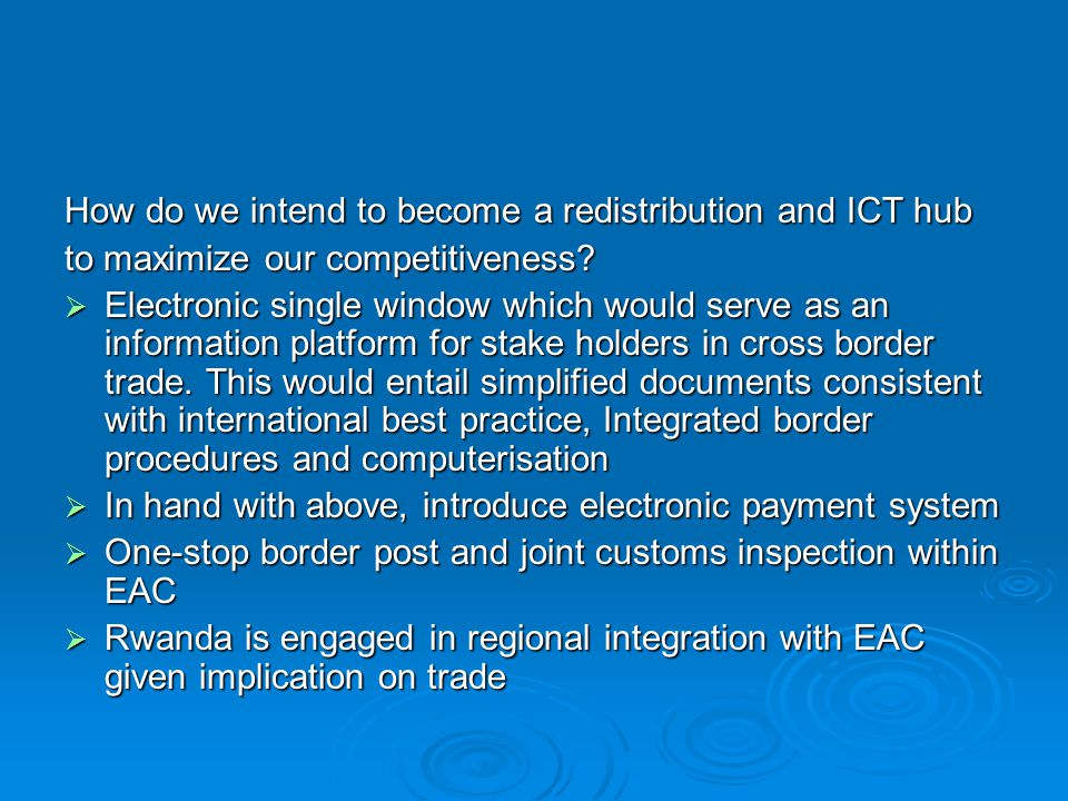 How do we intend to become a redistribution and ICT hub to maximize our competitiveness? Electronic single window which would serve as an information