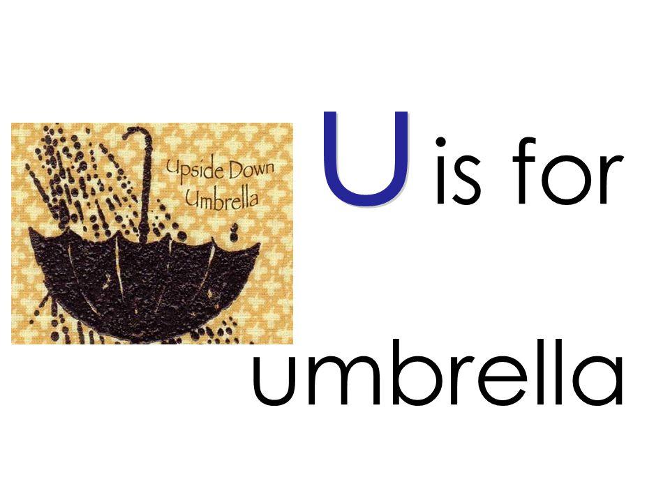 is for umbrella