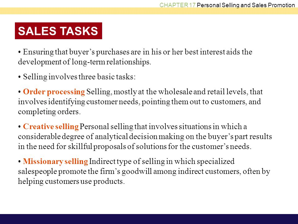 CHAPTER 17 Personal Selling and Sales Promotion SALES TASKS Ensuring that buyers purchases are in his or her best interest aids the development of lon