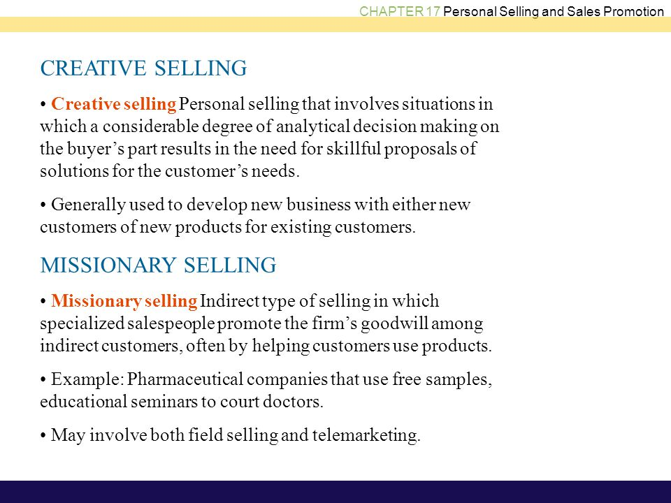 CHAPTER 17 Personal Selling and Sales Promotion CREATIVE SELLING Creative selling Personal selling that involves situations in which a considerable de