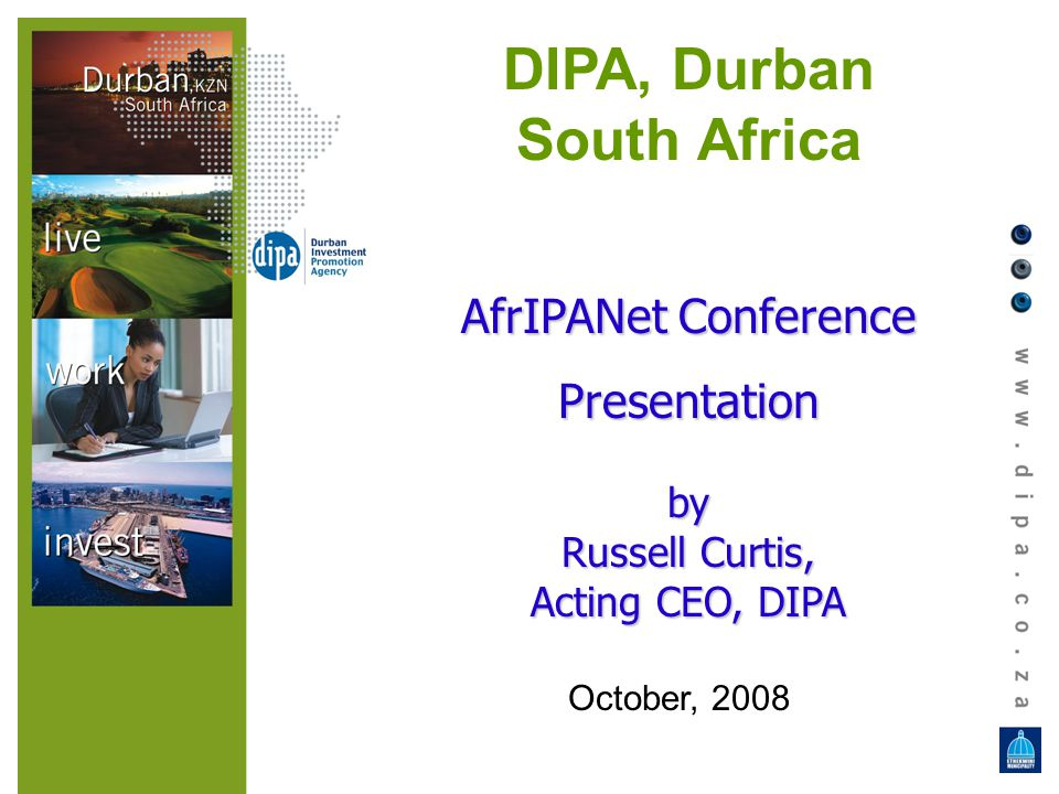 DIPA, Durban South Africa AfrIPANet Conference Presentationby Russell Curtis, Acting CEO, DIPA October, 2008