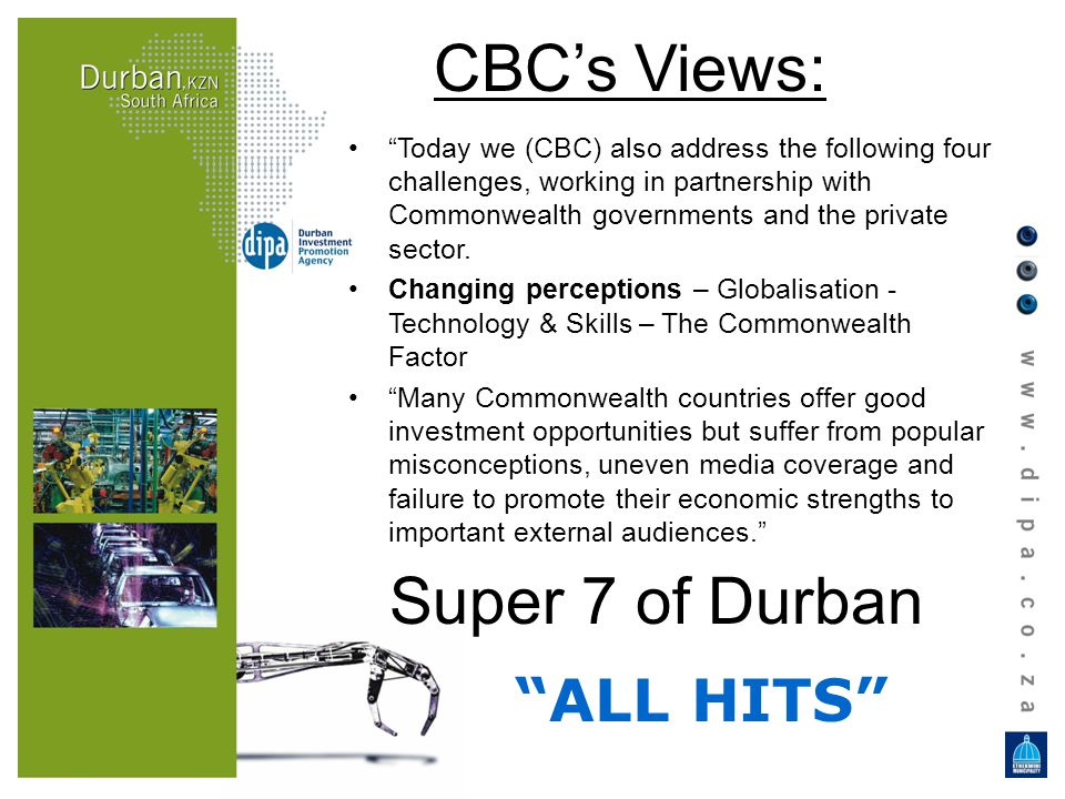 ALL HITS Super 7 of Durban CBCs Views: Today we (CBC) also address the following four challenges, working in partnership with Commonwealth governments