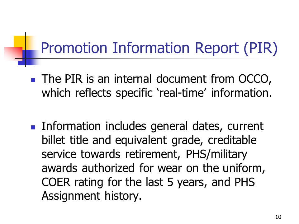 10 Promotion Information Report (PIR) The PIR is an internal document from OCCO, which reflects specific real-time information.
