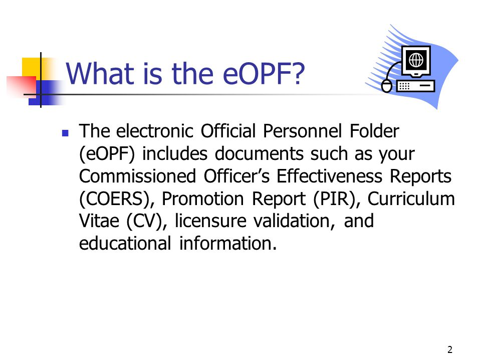 2 What is the eOPF.