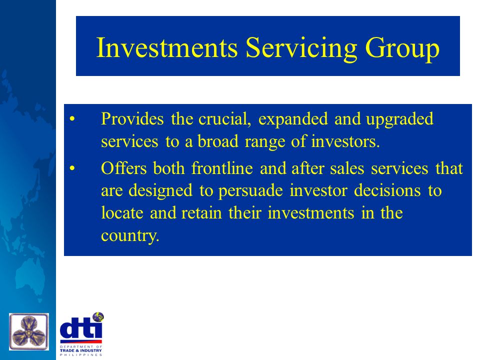 Investments Servicing Group Provides the crucial, expanded and upgraded services to a broad range of investors. Offers both frontline and after sales