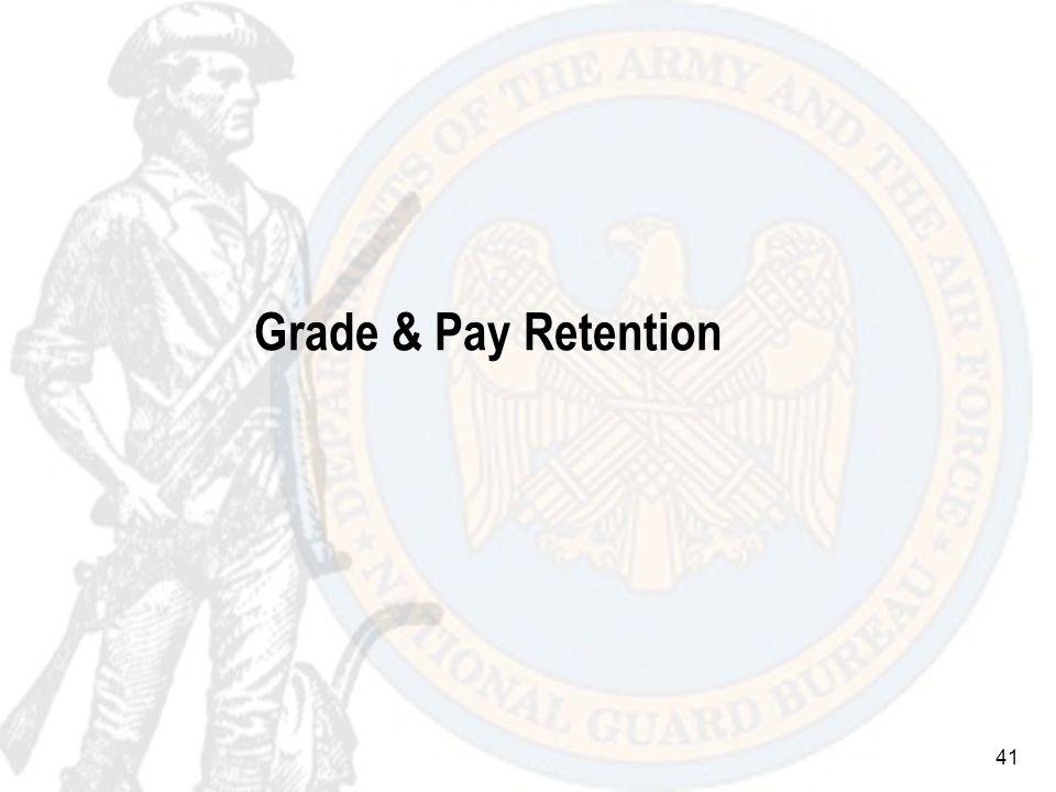 41 Grade & Pay Retention