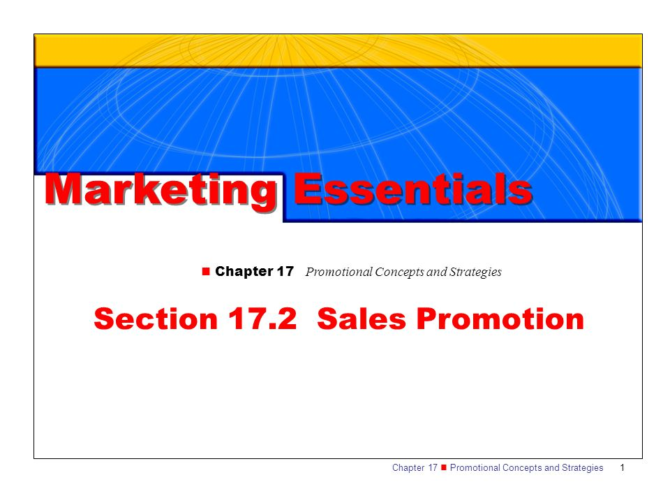 Chapter 17 Promotional Concepts and Strategies 1 Section 17.2 Sales Promotion Marketing Essentials Chapter 17 Promotional Concepts and Strategies
