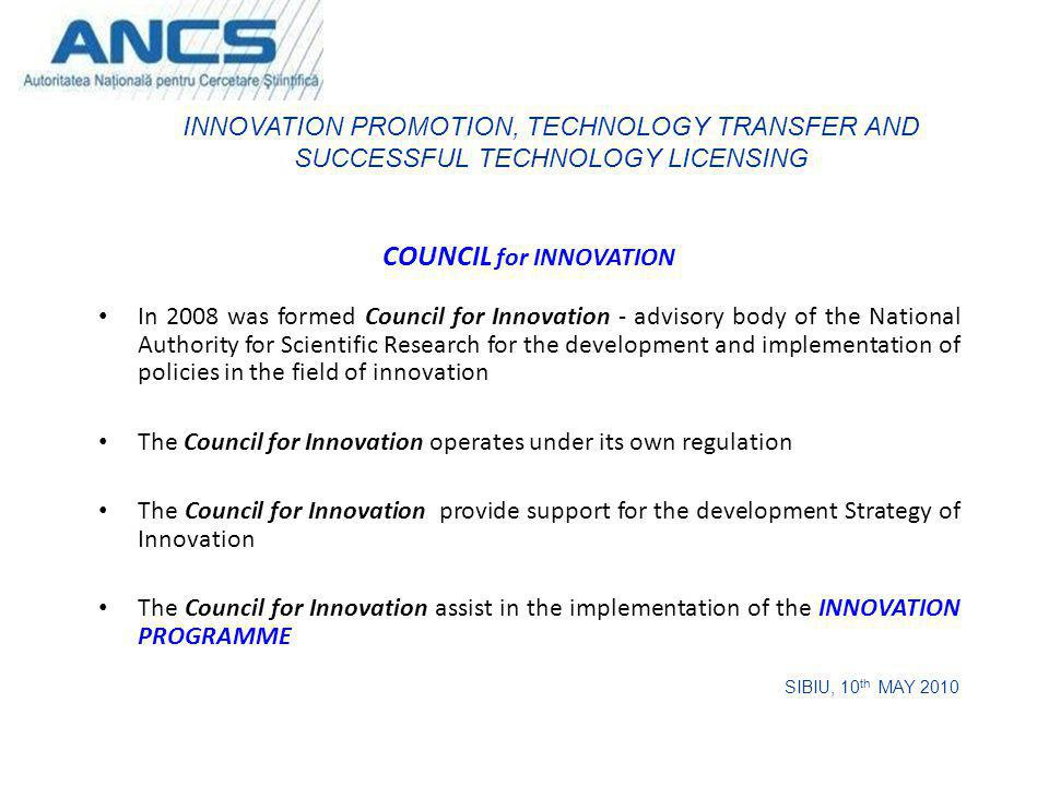COUNCIL for INNOVATION In 2008 was formed Council for Innovation - advisory body of the National Authority for Scientific Research for the development