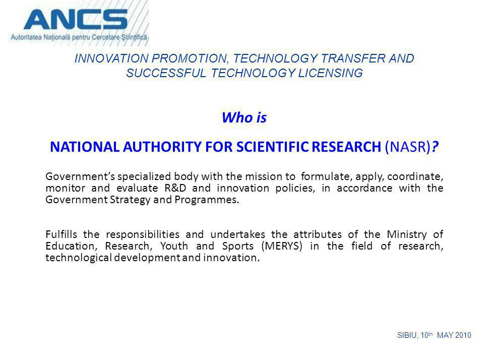 Who is NATIONAL AUTHORITY FOR SCIENTIFIC RESEARCH (NASR)? Governments specialized body with the mission to formulate, apply, coordinate, monitor and e