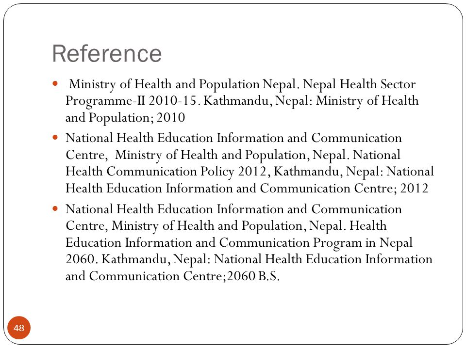 Reference 48 Ministry of Health and Population Nepal. Nepal Health Sector Programme-II 2010-15. Kathmandu, Nepal: Ministry of Health and Population; 2