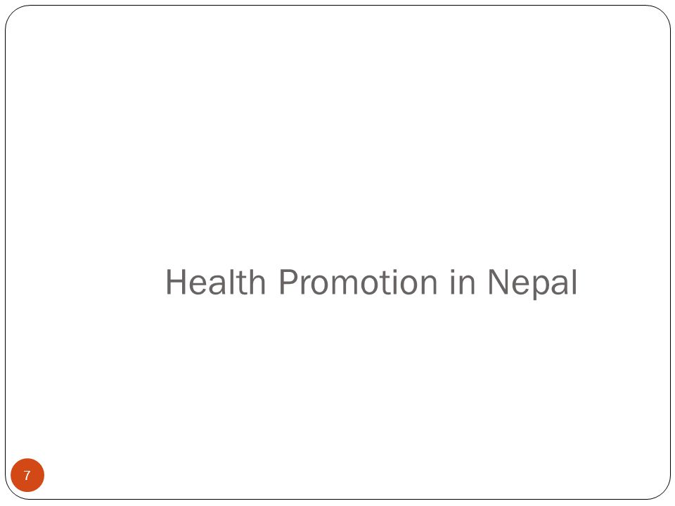 Health Promotion in Nepal 7
