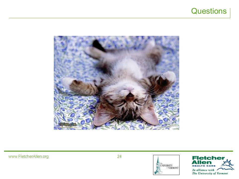 www.FletcherAllen.org 24 Questions