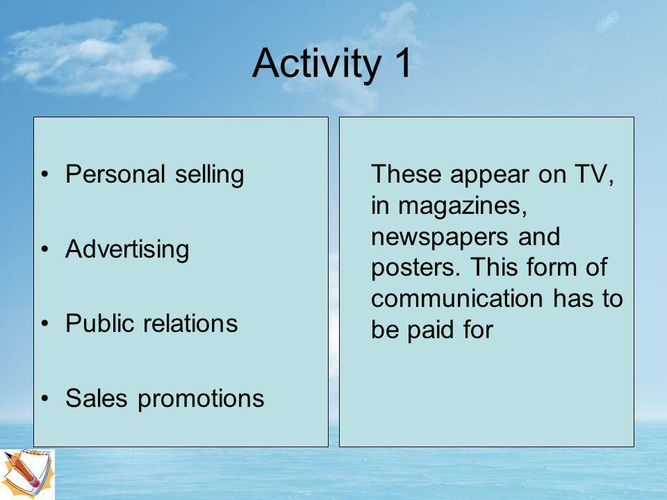 Personal selling Advertising Public relations Sales promotions Read the description in this half of the box, then jot it down using the correct term from the left hand box as the subheading…