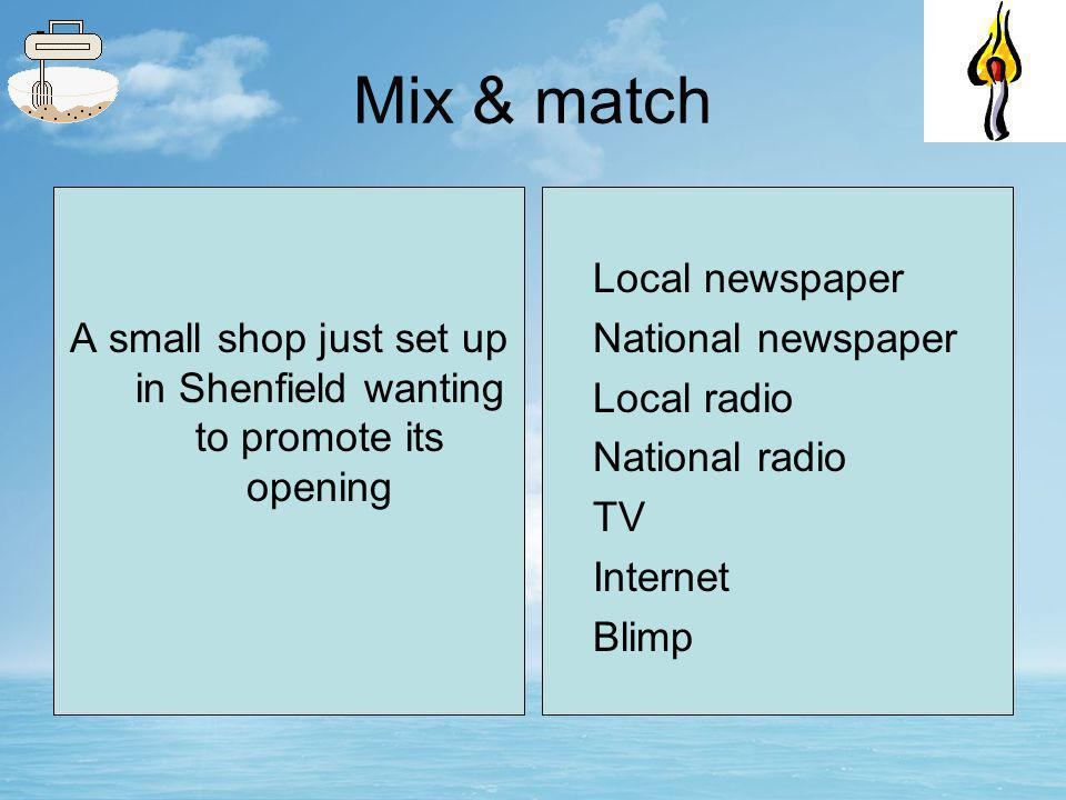 Mix & match A second hand car dealer based in Brentwood who is offering 0% finance on all cars bought this weekend Local newspaper National newspaper Local radio National radio TV Internet Blimp