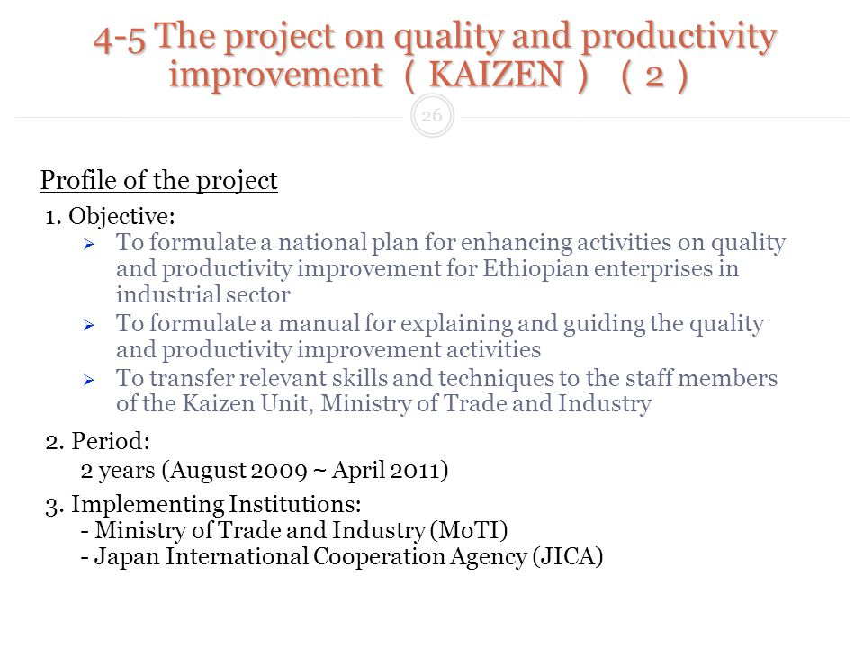 4-5 The project on quality and productivity improvement KAIZEN 2 4-5 The project on quality and productivity improvement KAIZEN 2 Profile of the project 1.