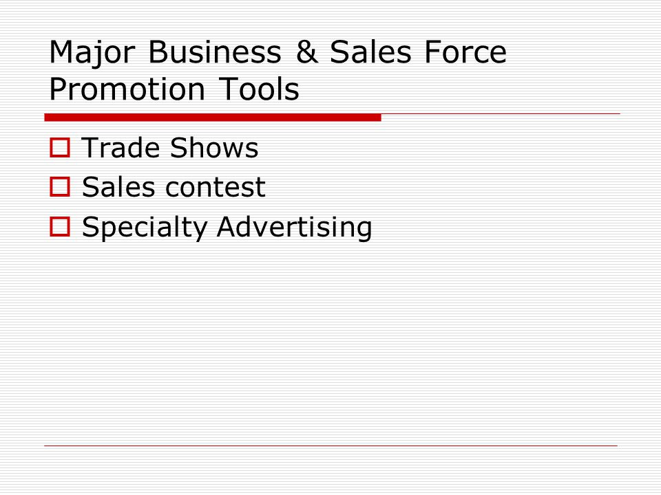 Major Business & Sales Force Promotion Tools Trade Shows Sales contest Specialty Advertising