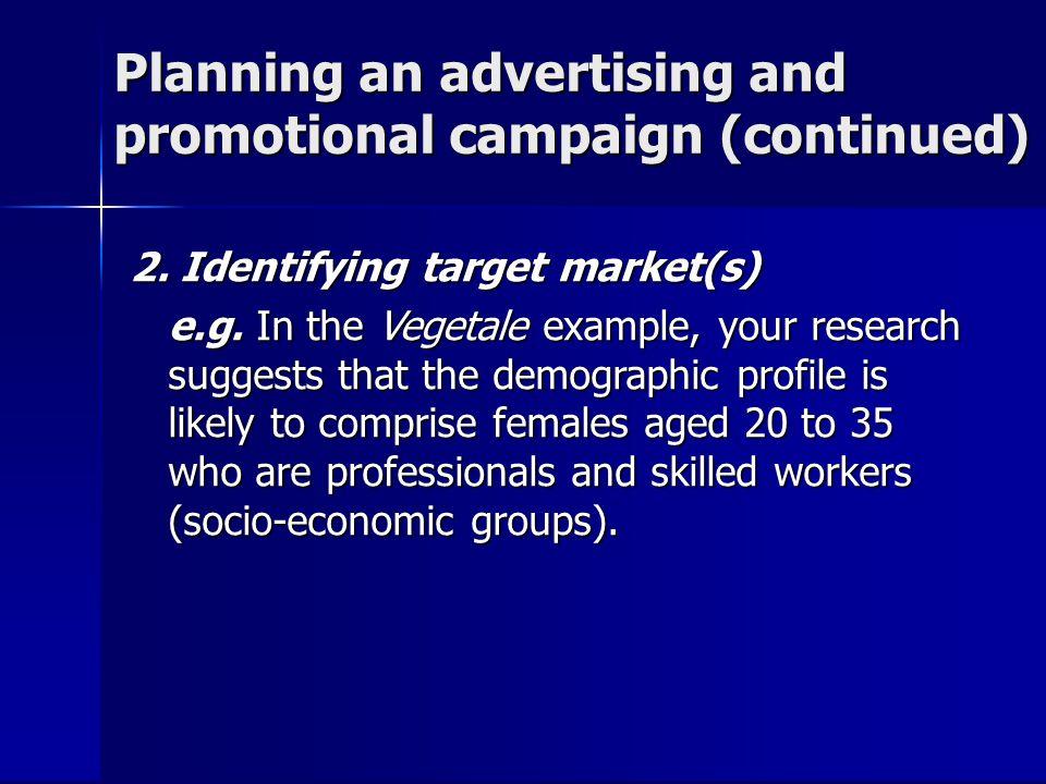 2. Identifying target market(s) e.g.