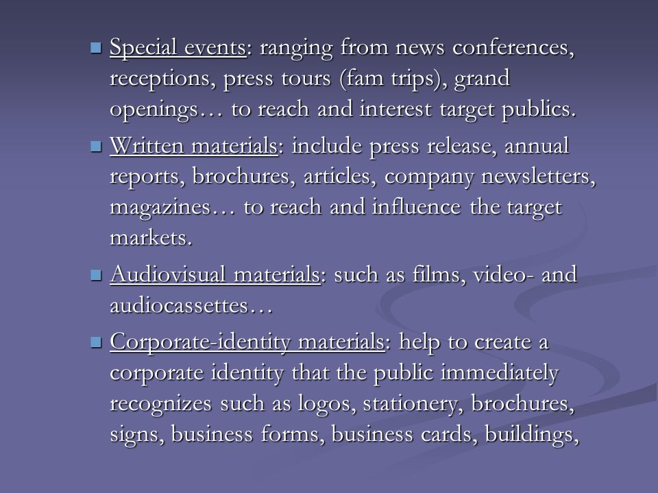 Special events: ranging from news conferences, receptions, press tours (fam trips), grand openings… to reach and interest target publics. Special even