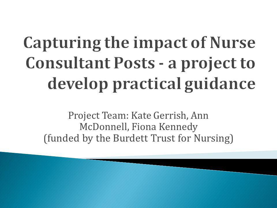 Project Team: Kate Gerrish, Ann McDonnell, Fiona Kennedy (funded by the Burdett Trust for Nursing)