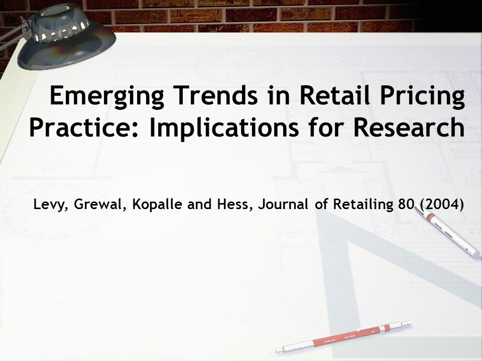 Emerging Trends in Retail Pricing Practice: Implications for Research Levy, Grewal, Kopalle and Hess, Journal of Retailing 80 (2004)