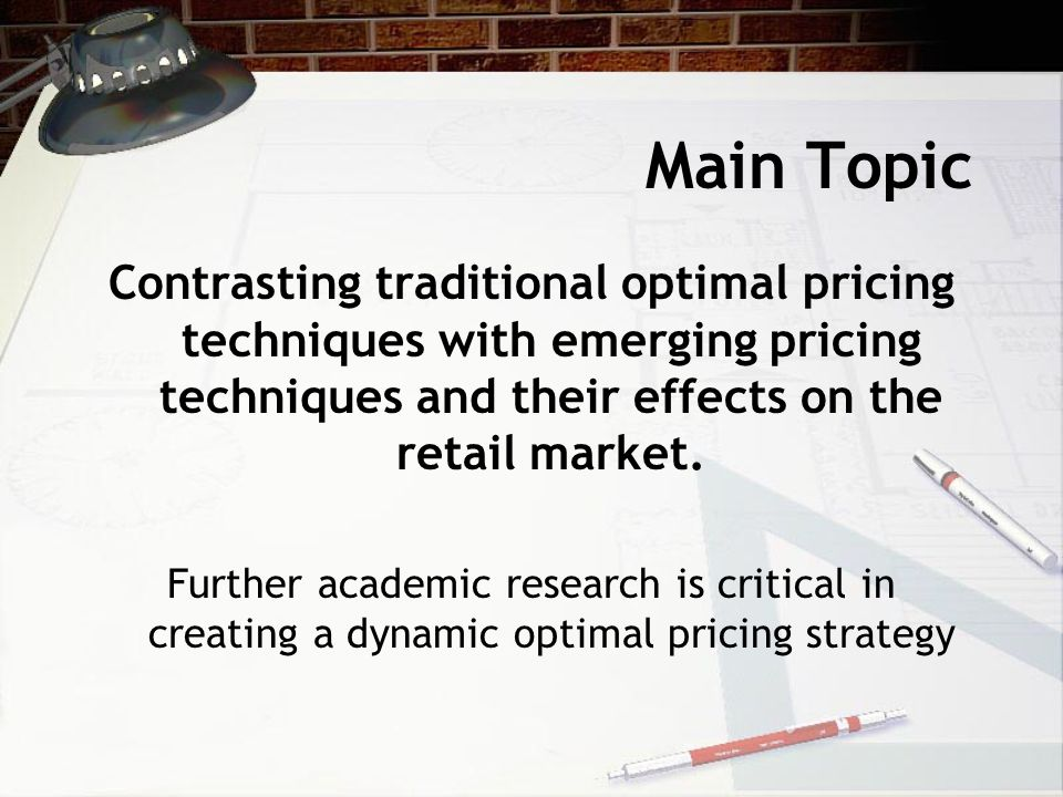 Main Topic Contrasting traditional optimal pricing techniques with emerging pricing techniques and their effects on the retail market.