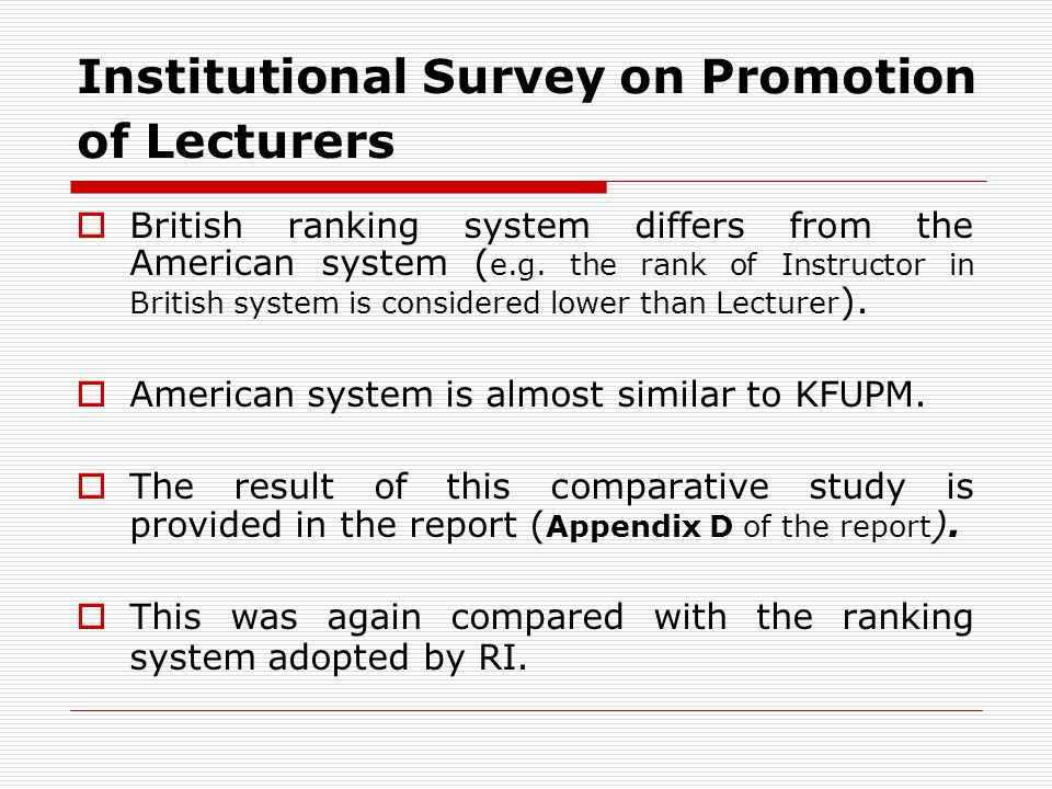 Institutional Survey on Promotion of Lecturers British ranking system differs from the American system ( e.g. the rank of Instructor in British system