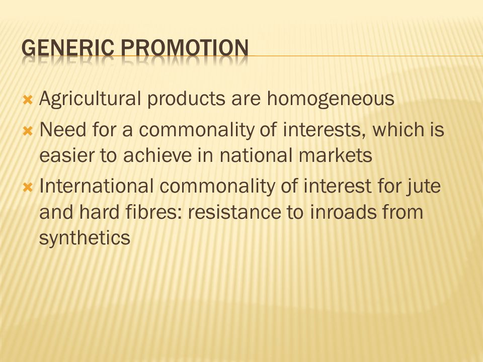 Agricultural products are homogeneous Need for a commonality of interests, which is easier to achieve in national markets International commonality of