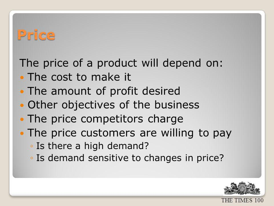 THE TIMES 100 Price leaders and takers Price leader – businesses that dominate the market can often dictate the price charged for a product.