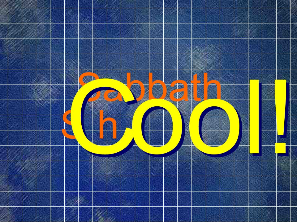 Sabbath Sh C C ool! ool!